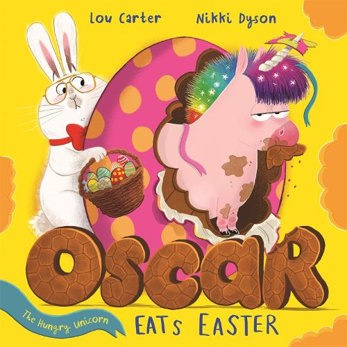Oscar the Hungry Unicorn Eats Easter - Oscar the Hungry Unicorn (Paperback)