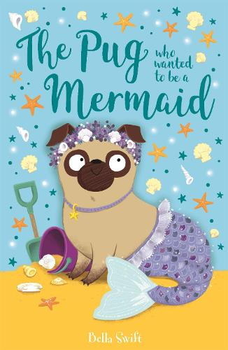 The Pug Who Wanted to Be a Mermaid (Paperback)