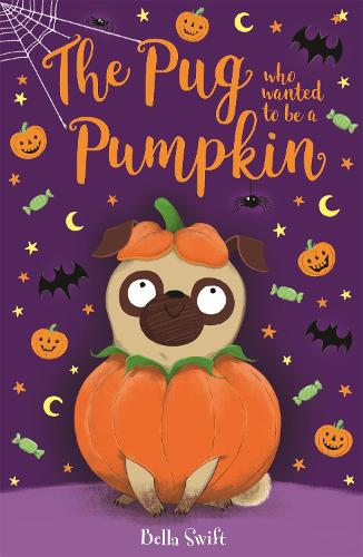 The Pug Who Wanted to be a Pumpkin - The Pug Who Wanted to be... (Paperback)