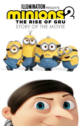 Minions: The Rise of Gru Story of the Movie - Minions 2 (Paperback)
