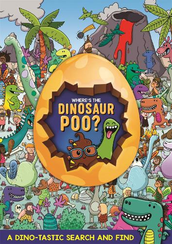 Where's the Dinosaur Poo? Search and Find (Paperback)