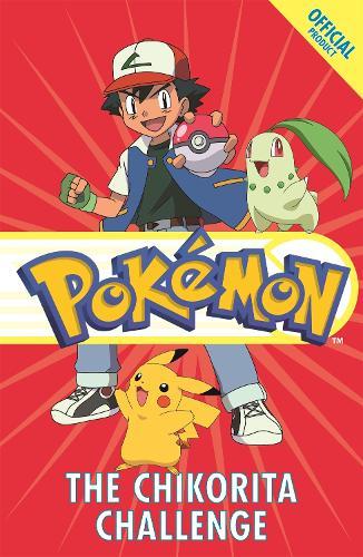 The Official Pokemon Fiction: The Chikorita Challenge: Book 14 - The Official Pokemon Fiction (Paperback)