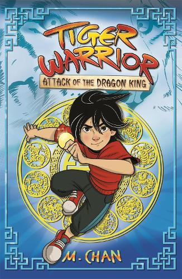 Tiger Warrior: Attack of the Dragon King - Tiger Warrior (Paperback)