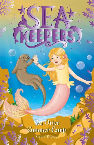 Sea Keepers: Sea Otter Summer Camp: Book 6 - Sea Keepers (Paperback)