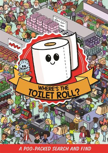 Where's the Toilet Roll?: A Poo Packed Search and Find (Paperback)