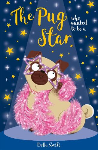 The Pug Who Wanted to be a Star - The Pug Who Wanted to be... (Paperback)
