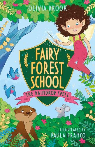 Fairy Forest School: The Raindrop Spell: Book 1 - Fairy Forest School (Paperback)