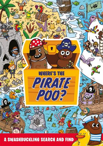 Where's the Pirate Poo?: A Swashbuckling Search and Find - Where's the Poo...? (Paperback)