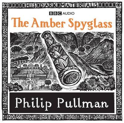 His Dark Materials: The Amber Spyglass Part 3 (CD-Audio)