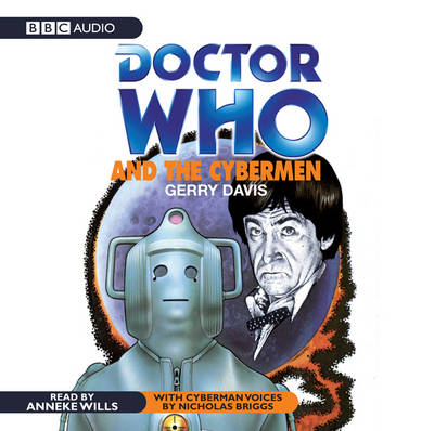 """Doctor Who"" and the Cybermen - Classic Novels (CD-Audio)"