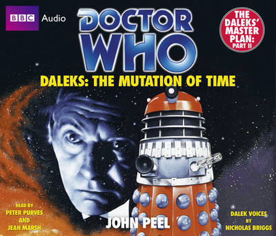 """Doctor Who"": Daleks - The Mutation of Time (CD-Audio)"