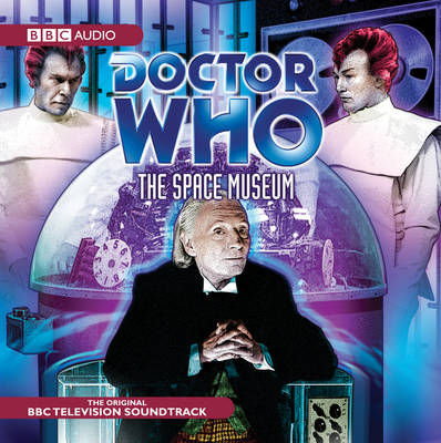 Doctor Who: The Space Museum: Doctor Who: The Space Museum (TV Soundtrack) TV Soundtrack (CD-Audio)