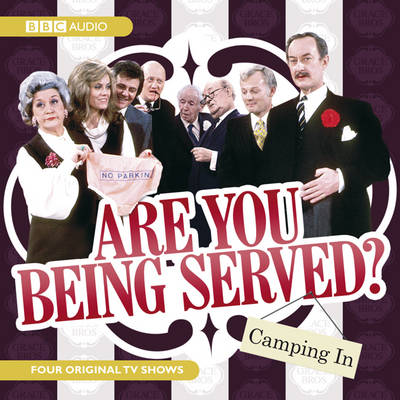 """""""Are You Being Served?"""": Camping in (CD-Audio)"""