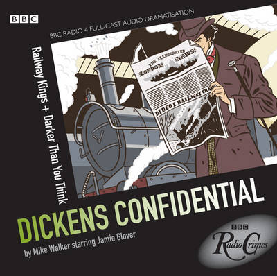 Dickens Confidential: Railway Kings and Darker Than You Think - Radio Crimes (CD-Audio)