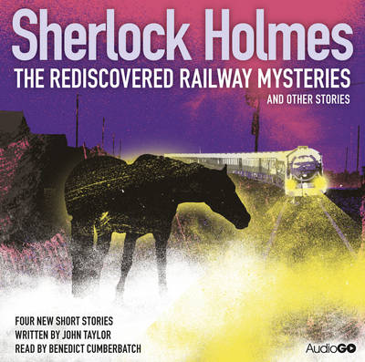 Sherlock Holmes: The Rediscovered Railway Mysteries & Other Stories (CD-Audio)