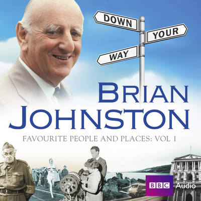 Brian Johnston Down Your Way: Favourite People And Places Vol. 1 (CD-Audio)