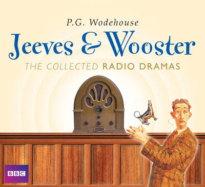 Jeeves and Wooster, the Collected Radio Dramas (CD-Audio)