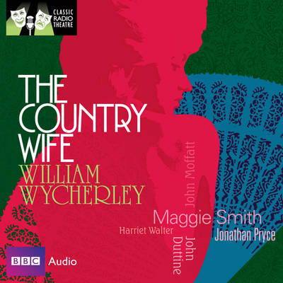 The Country Wife - Classic Radio Theatre (CD-Audio)