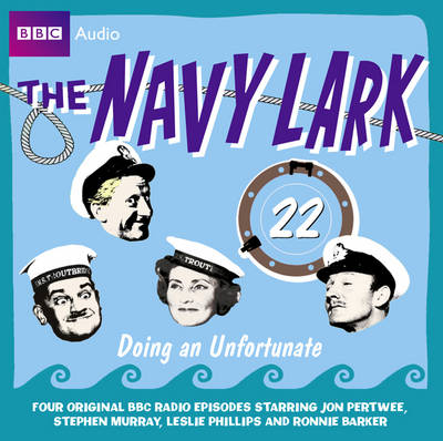 The Navy Lark: Doing an Unfortunate v. 22 (CD-Audio)