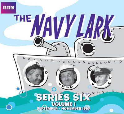 The Navy Lark Collection: Series 6 Volume 1: September - November 1963 (CD-Audio)
