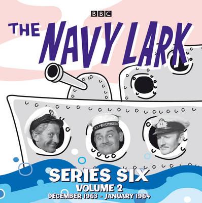 The Navy Lark Collection: Series 6 Volume 2: December 1963 - January 1964 (CD-Audio)