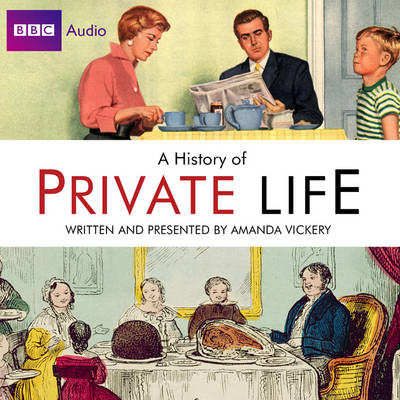 Radio 4's History of Private Life (CD-Audio)