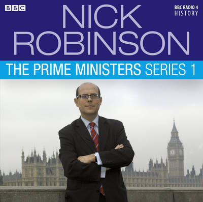 Nick Robinson's The Prime Ministers Series 1 (CD-Audio)