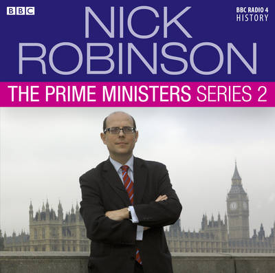 Nick Robinson's the Prime Ministers: Series 2 (CD-Audio)
