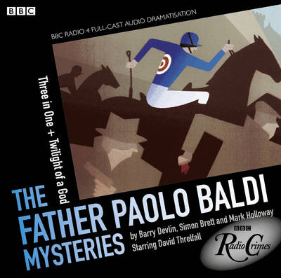 Father Paolo Baldi Mysteries: Three In One & Twilight Of A God (CD-Audio)
