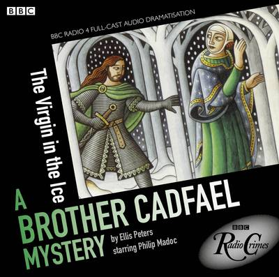 The Virgin In The Ice: A Brother Cadfael Mystery (CD-Audio)