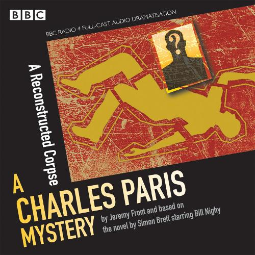 Charles Paris: A Reconstructed Corpse: A BBC Radio 4 full-cast dramatisation (CD-Audio)