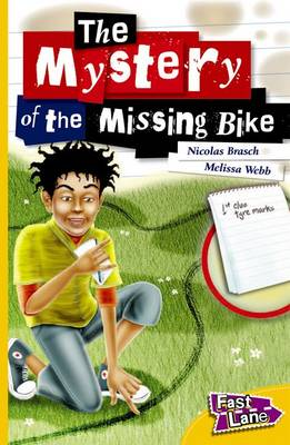 The Mystery of the Missing Bike Fast Lane Yellow Fiction (Paperback)
