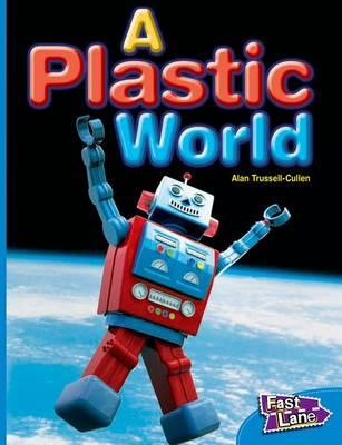 A Plastic World Fast Lane Blue Non-Fiction (Paperback)