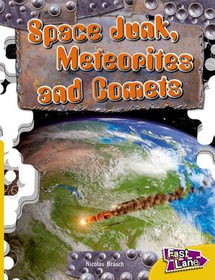 Space Junk, Meteorites and Comets Fast Lane Gold Non-Fiction (Paperback)
