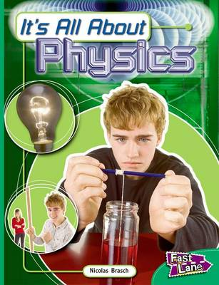 All About Physics Fast Lane Emerald Non-Fiction (Paperback)