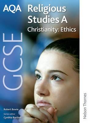 AQA GCSE Religious Studies A - Christianity: Ethics (Paperback)