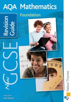 New AQA GCSE Mathematics Foundation Revision Guide (Paperback)