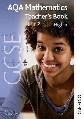 New AQA GCSE Mathematics Unit 2 Higher Teacher's Book (Paperback)