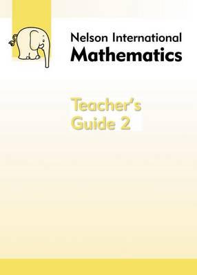 Nelson International Mathematics Teacher's Guide 2 (Paperback)