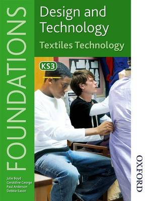 Design and Technology Foundations Textiles Technology Key Stage 3 (Paperback)
