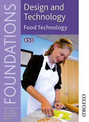Design and Technology Foundations Food Technology Key Stage 3 (Paperback)