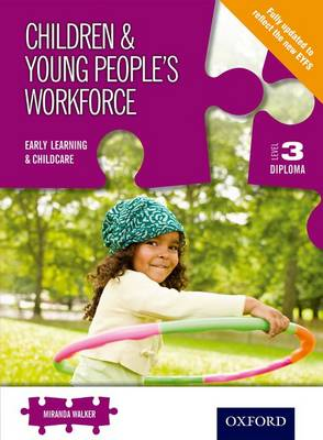 Children & Young People's Workforce Early Learning & Childcare Level 3 Diploma (Paperback)