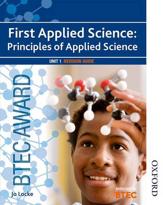 BTEC First Applied Science: Principles of Applied Science Unit 1 Revision Guide (Paperback)
