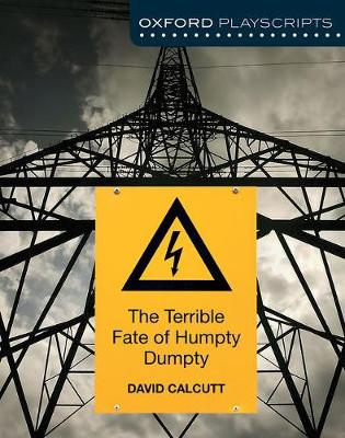 Oxford Playscripts: The Terrible Fate of Humpty Dumpty (Paperback)