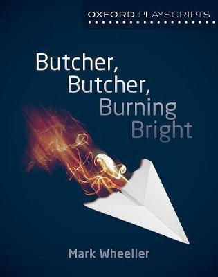 Oxford Playscripts: Butcher, Butcher, Burning Bright (Paperback)