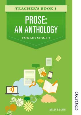 Prose: An Anthology for Key Stage 4 Teacher's Book 1 (Paperback)