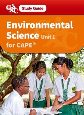Environmental Science for CAPE Unit 1: A CXC Study Guide