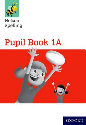 Nelson Spelling Pupil Book 1A Year 1/P2 (Red Level) (Paperback)