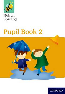 Nelson Spelling Pupil Book 2 Year 2/P3 (Yellow Level) (Paperback)