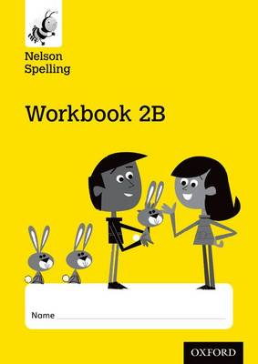 Nelson Spelling Workbook 2B Year 2/P3 (Yellow Level) x10 (Paperback)